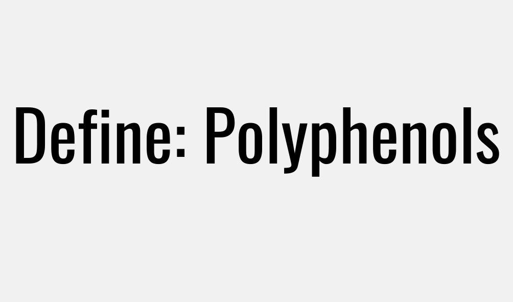 Define Polyphenols